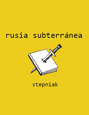 rusia subterránea de Stepniak en castellano